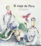 El viaje de Peru (Cuentos para cuidar la Tierra)