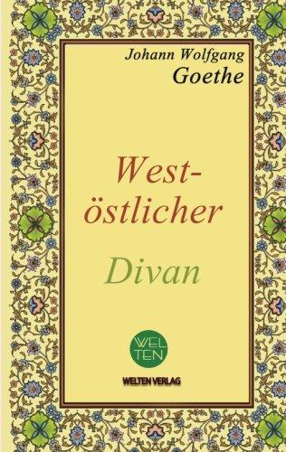 West-oestlicher Divan (German Edition): Vollständige Ausgabe, Divan occidental-oriental, Diván de...