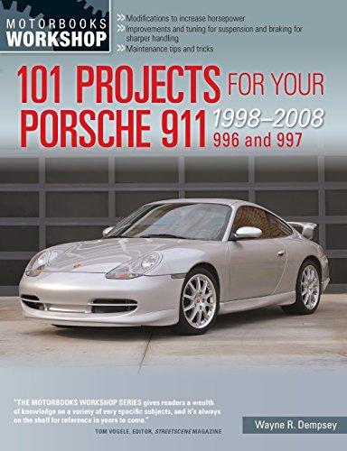 101 Projects for Your Porsche 911, 996 and 997: 1998-2008 (Motorbooks Workshop)