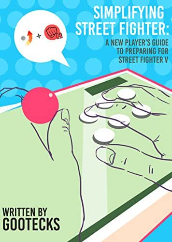 Simplifying Street Fighter: A New Player's Guide to Preparing for Street Fighter 5 (English Edition)