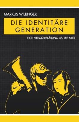 Die identitäre Generation von [Willinger, Markus]