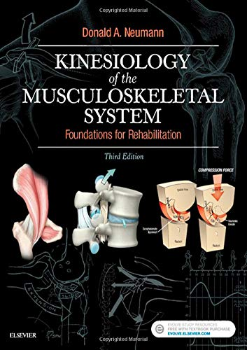 Kinesiology of the Musculoskeletal System, Foundations for Rehabilitation, 3rd Edition