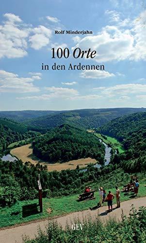 100 Orte in den Ardennen (Unterwegs)