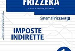 & Codice Fiscale Frizzera Imposte Indirette 1/2018 libri online gratis pdf