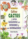 Guía para Aprender a Cultivar Cactus en Interiores e Invernaderos