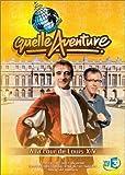 Quelle aventure ! : A la Cour du roi Louis XIV