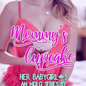 Mommy's Cupcake: An MDLG Series (Her Babygirl Book 5) 51Kvqj9rh 2BL