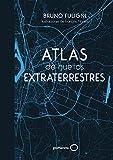 Atlas de huellas extraterrestres: Ilustraciones de François Moreno