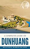 A Complete Guide to Dunhuang (English Edition)