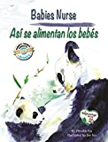 Babies Nurse / Así se alimentan los bebés (Beginnings) (English Edition)