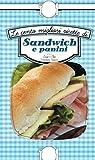 Le cento migliori ricette di sandwich e panini