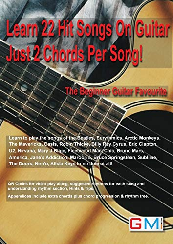 Learn 22 Hit Songs on Guitar Just 2 Chords Per Song!: The Beginners Guitar Favourite