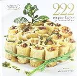 222 Recetas fáciles de la cocina italiana (Cocina Gastronomia (lu))