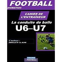 Cahier De L'entraineur De Football; La Conduite De Balle