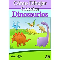 Cómo Dibujar Comics: Dinosaurios (Libros de Dibujo nº 26)