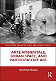 Arte Ambientale, Urban Space, and Participatory Art (Routledge Advances in Art and Visual Studies) (English Edition)