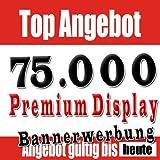 75.000 x Premium Display Bannerwerbung Klicks - 3 für 2 ( 1x GRATIS )