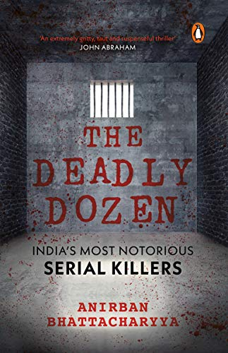 The Deadly Dozen: India's Most Notorious Serial Killers
