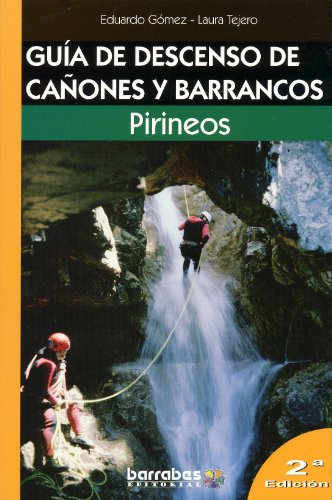 Guia de descenso de cañones y barrancos en pirineos