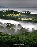 Stupefiante Amazonie