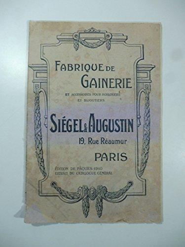 Fabrique de gainerie et accessoires pour horologers et bijoutiers. Siegel & Augustin. Paris. 1910....