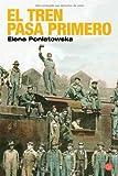 EL TREN PASA PRIMERO FG (Narrativa Latinoamericana)