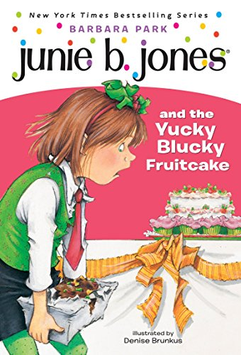 Junie B. Jones and the Yucky Blucky Fruitcake (Junie B. Jones) (A Stepping Stone Book(TM))