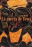La guerra de Troya: Más allá de la leyenda (Historia)