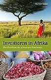Investieren in Afrika: Der Reichtum des schwarzen Kontinents