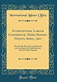 International Labour Conference, Third Session, Geneva, April, 1921: The Weekly Rest-Day in Industrial and Commercial Establishments; Item IV of the Agenda (Classic Reprint)