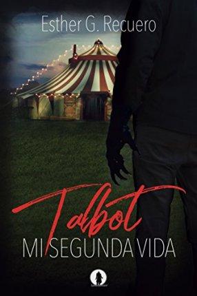 Reseña de Talbot: mi segunda vida por Eduardo Gómez - Escritor
