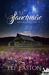 Le sanctuaire: Men of Lancaster, T2 par [Easton, Eli]