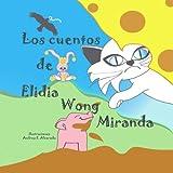 Los cuentos de Elidia Wong Miranda