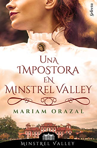 Una impostora en Minstrel Valley (Minstrel Valley 3) de Mariam Orazal