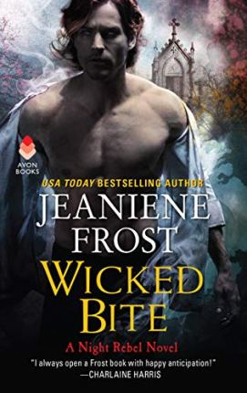 Wicked Bite: A Night Rebel Novel by [Frost, Jeaniene]