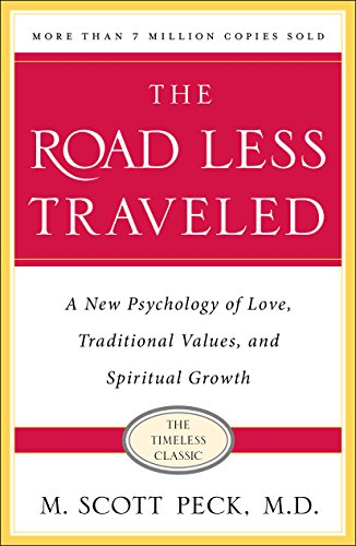 The Road Less Traveled, Timeless Edition: A New Psychology of Love, Traditional Values and Spiritual Growth