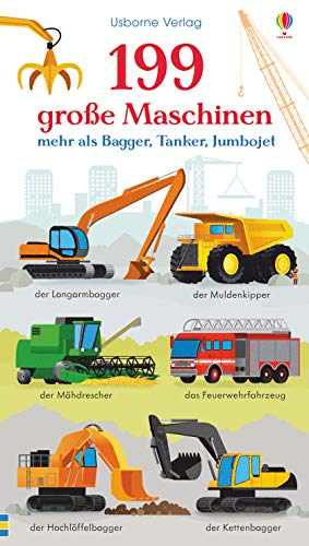 199 große Maschinen: mehr als Bagger, Tanker, Jumbojet