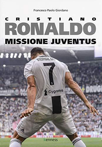 Cristiano Ronaldo. Missione Juventus