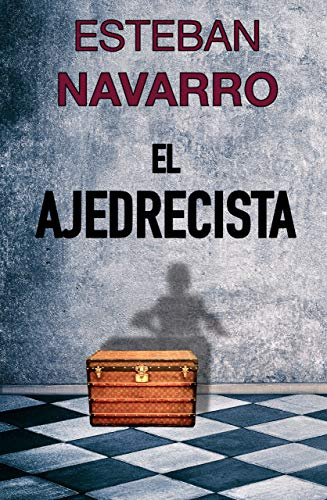 EL AJEDRECISTA de Esteban Navarro
