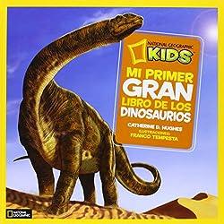 Mi primer gran libro de los dinosaurios. (NG KIDS)