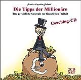 Die Tipps der Millionäre: Ihre persönliche Strategie zur finanziellen Freiheit