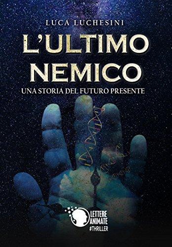 L'ultimo nemico - Una storia di un futuro presente Book Cover