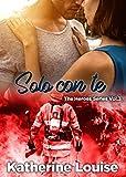 Solo con te: The Heroes Series Vol.3