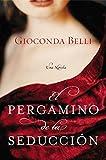 El Pergamino de la Seduccion: Una Novela (Spanish Edition) by Gioconda Belli (2006-08-29)