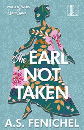 The Earl Not Taken (The Wallflowers of West Lane Book 1) by [Fenichel, A.S.]