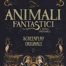 Animali fantastici e dove trovarli. Screenplay originale