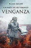 Los hijos del rey vikingo. Venganza (Espasa Narrativa)
