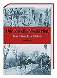 Der Zweite Weltkrieg - Eine Chronik in Bildern