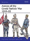 Armies of the Greek-Turkish War 1919-22 (Men-at-Arms, Band 501)