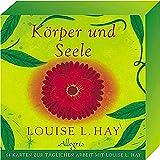 Körper und Seele: 64 Karten zur täglichen Arbeit mit Louise L. Hay (0)